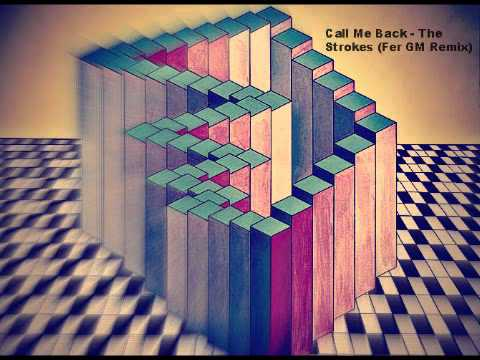 Call Me Back (Fer GM Remix) -The Strokes