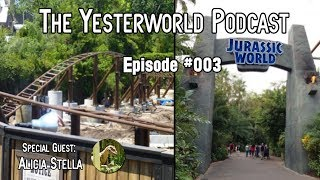 The Yesterworld Podcast #003 - Talkin' Harry Potter Coaster Updates, Jurassic World & More!