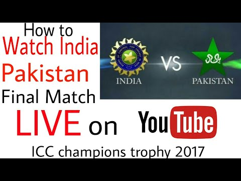 Watch India Pakistan Final  Match LIVE On Youtube  Live Streaming ( Link Updated )