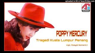 Poppy Mercury - Tragedi Kuala Lumpur Penang