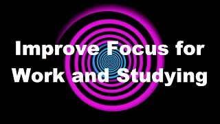 (Seizure Warning) Hypnosis: Improve Focus for Work and Studying (Request)