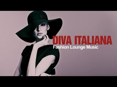 Fashion Lounge Music - Best Italian Chill Jazz Lounge Mix - Diva Italiana