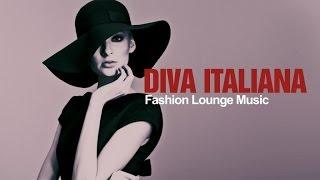 Fashion Lounge Music - Best Italian Chill Jazz Lounge Mix - Diva Italiana