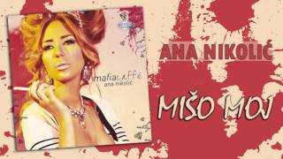 Ana Nikolic - Miso moj - (Audio 2010) HD