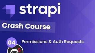 Strapi Crash Course (with React \u0026 GraphQL) #4 - Permissions \u0026 Auth Requests