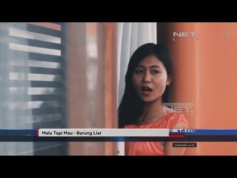NET. BALI CLIP INDIE    MALU TAPI MAU - BURUNG LIAR
