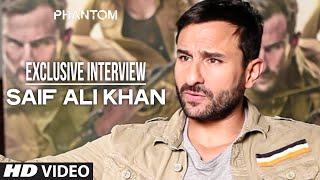 Exclusive: Saif Ali Khan Interview | Phantom