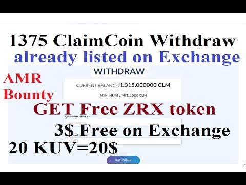 1315 CLM token Withdraw|| Get Free ZRX token and 3$ by KYC on Exchange Airdrop