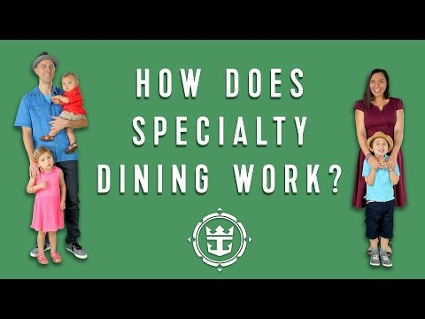 How Does Specialty Dining Work?