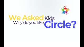 "We Asked Kids, ""Why Do You Like Circle?"""