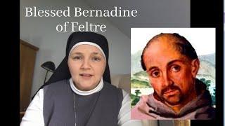 Bl. Bernadine of Feltre - Sr Bernadette, FoH