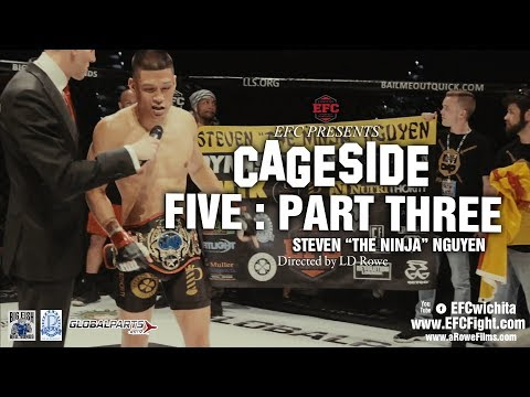 EFC Cageside : FIVE : Part Three (Steve Nguyen)