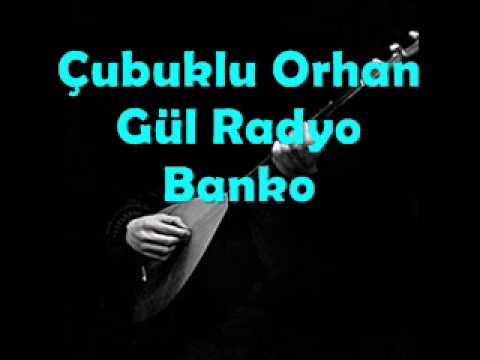 Çubuklu Orhan Gül Radyo Banko Kayıtları Potbori 3