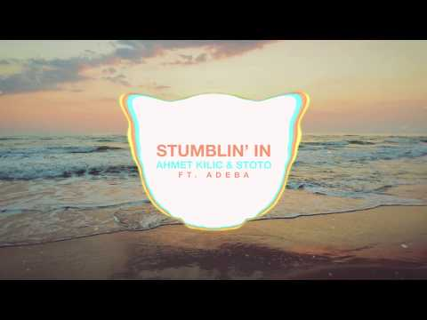 Ahmet Kilic & Stoto ft.  Adeba - Stumblin In (Original Mix)