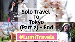 Travel Solo in Tokyo (Part 2-END) ││#LumiTravels