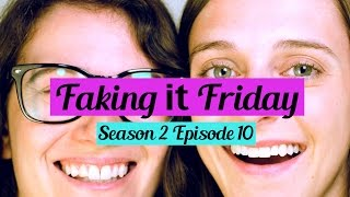 Faking It Friday - Season 2 Episode 10