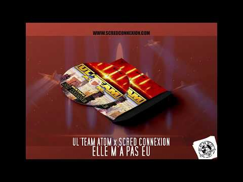 Youtube: Ul'team Atom X Scred Connexion – Elle m'a pas eu