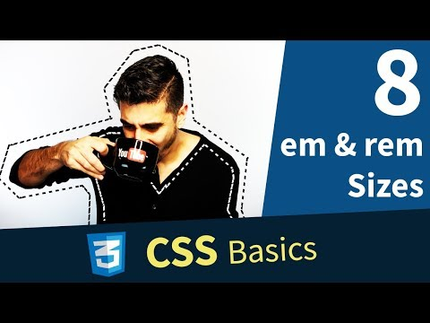 CSS Tutorial — EM & REM, Relative Sizes (8/13)