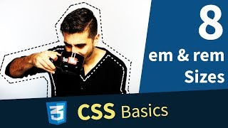 CSS Tutorial — EM & REM, Relative Sizes (8/13)