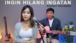 INGIN HILANG INGATAN - ROCKET ROCKERS (COVER BY SASA TASIA)