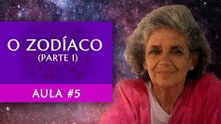 Aula #5 - O Zodíaco (Parte 1) - Maria Flávia de Monsaraz