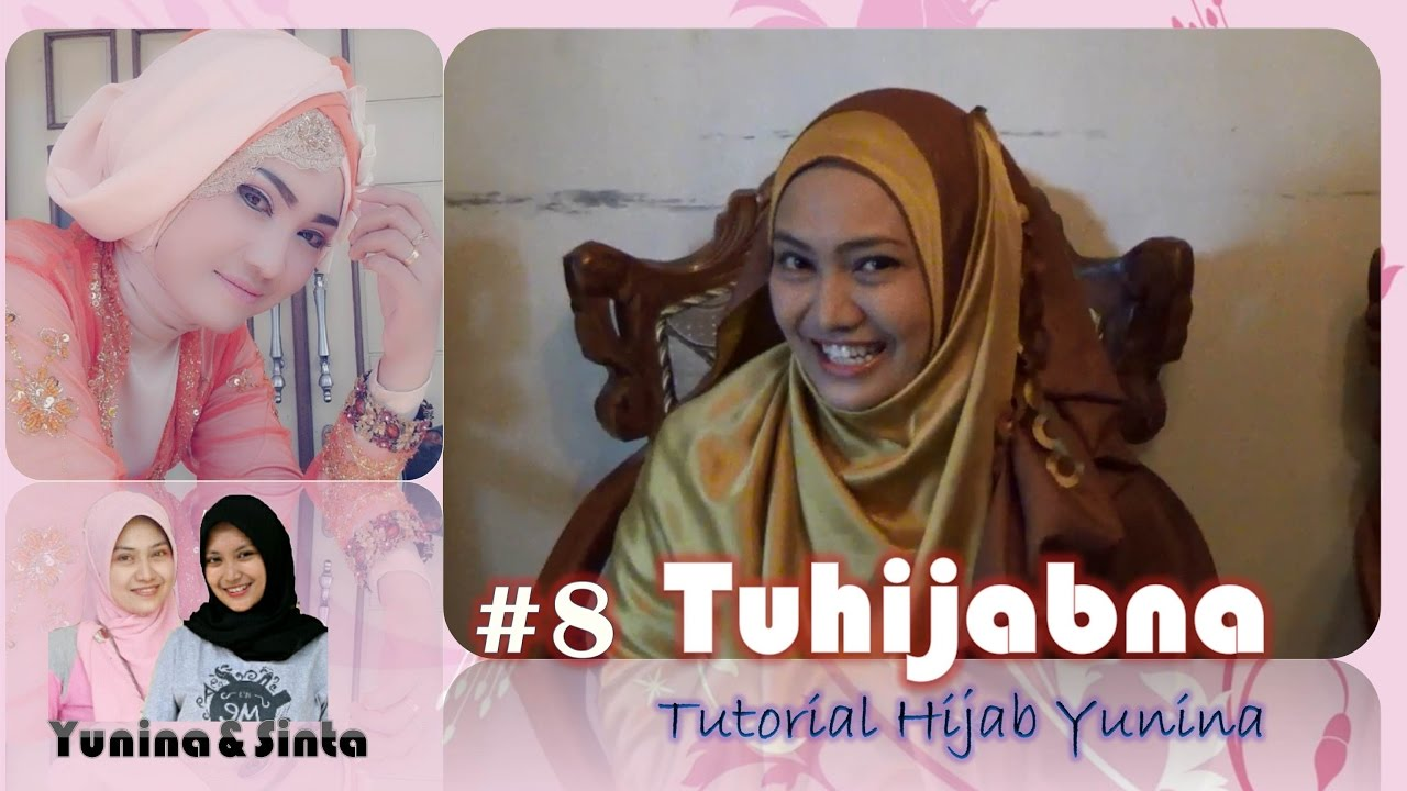 Tutorial Hijab Resepsi Pernikahan Yunina Tuhijabna 8 YouTube