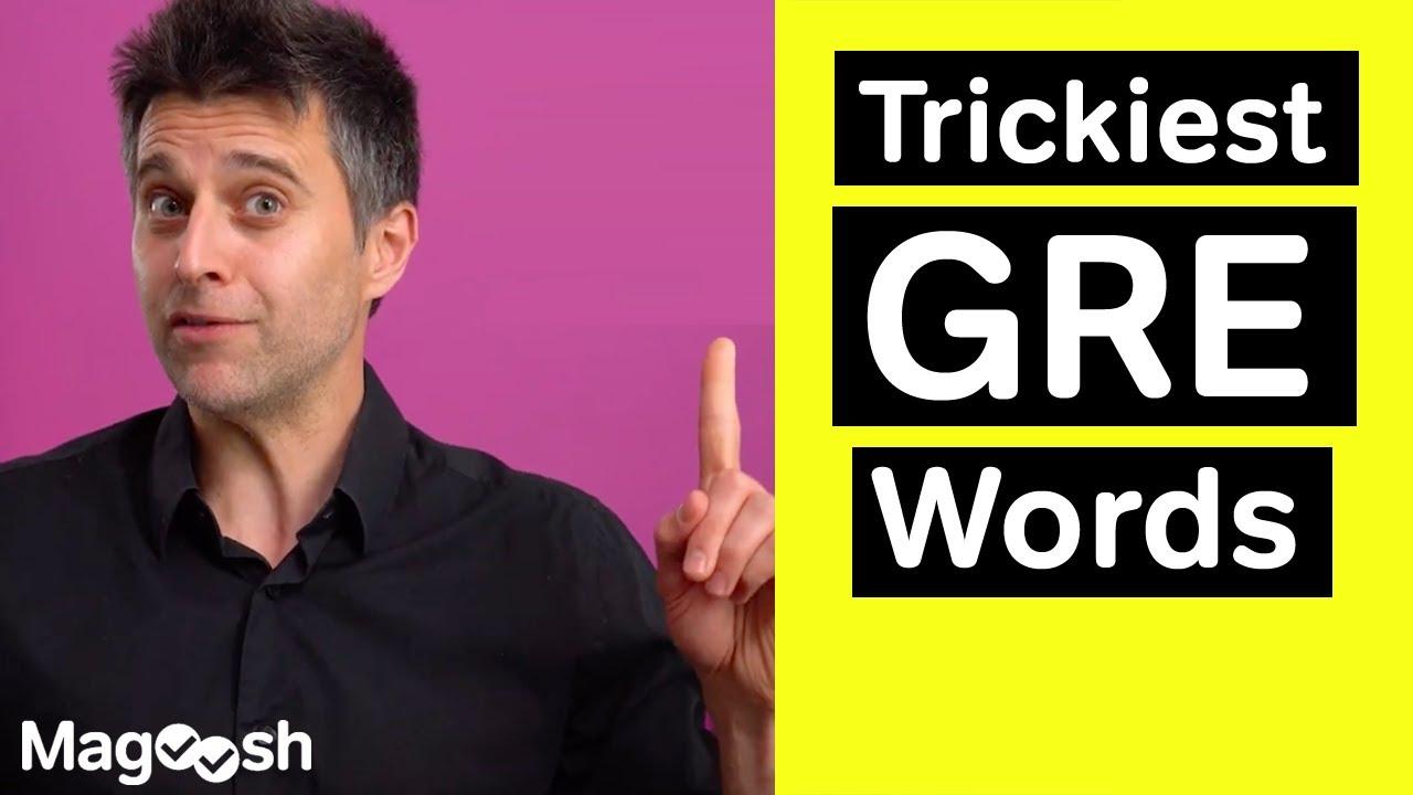 Trickiest GRE Words - GRE Vocabulary Wednesday