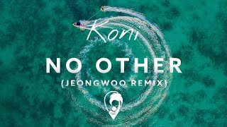 Koni - No Other (Jeongwoo Remix)