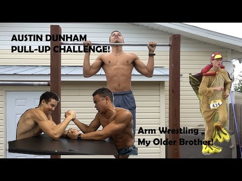 AUSTIN DUNHAM PULL-UP CHALLENGE! - ARM WRESTLING MY OLDER BROTHER!