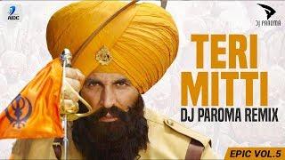 Teri Mitti (Remix) | DJ Paroma | Kesari | Akshay Kumar & Parineeti Chopra | Arko | B Praak