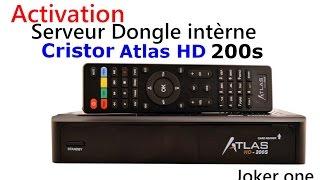 Activation serveur intèrne Dongle de Cristor Atlas HD 200s