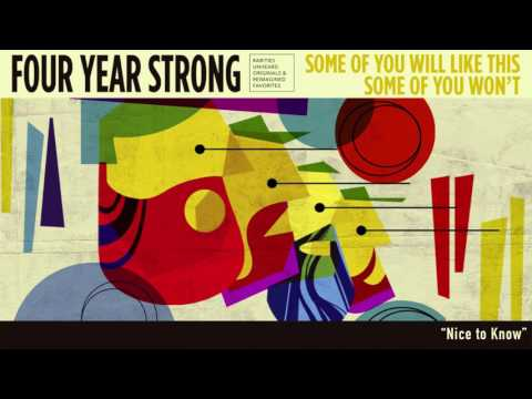 "Four Year Strong ""Nice To Know"""
