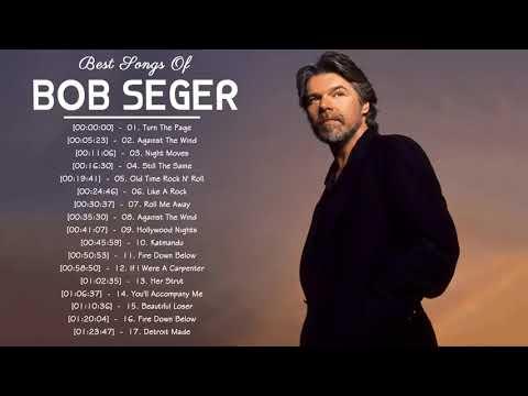 Bob Seger Greatest Hits - The Best Of Bob Seger 2018
