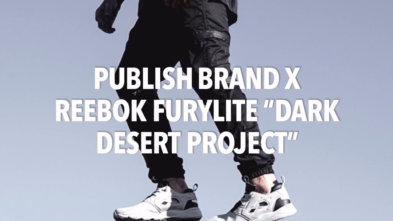 "9fc850206013 PUBLISH BRAND X REEBOK FURYLITE ""DARK DESERT PROJECT"" SNEAKERS NEWS -  YouTube"