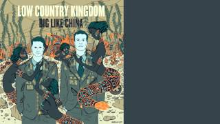 Low Country Kingdom - Every Time I