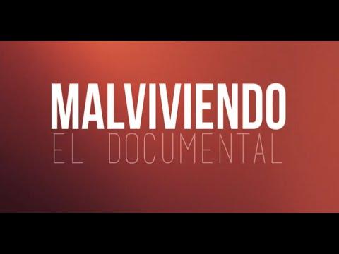 Malviviendo, el Documental