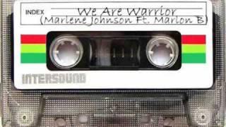 We Are Warrior - Marlene Johnson Ft. Marlon B
