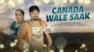 Canada Wale Saak | ( Full Song) | Karam Kour & Sunny Tohana | New Punjabi Songs 2019