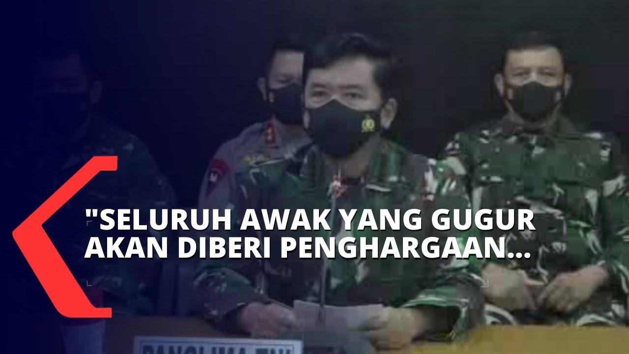Panglima TNI: 53 Awak KRI Nanggala 402 yang Gugur akan Diberi Penghargaan Berupa Kenaikan Pangkat