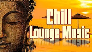 Buddha Bar 2020 Chill Out Lounge music - Relaxing Instrumental Electronic Mix