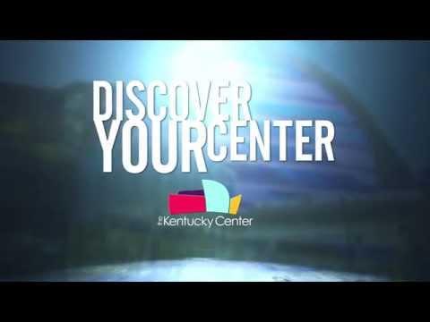 Kentucky Center - Discover Your Center - 2014