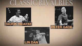 Classic Rivalries | Men's Singles '00s - '10s | BWF 2020