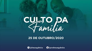 Culto da Família - IPB Mangabeira - 25/10/2020