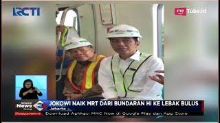 Tinjau Kesiapan, Jokowi Naik MRT dari Bundaran HI ke Lebak Bulus - SIS 06/11