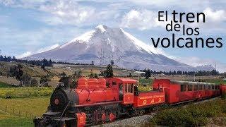 Tren de los Volcanes en Quito Ecuador