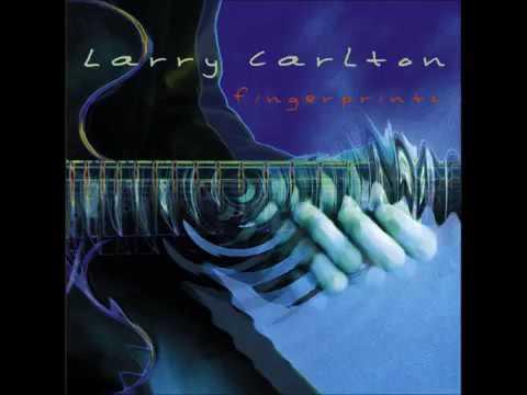 Larry Carlton Fingerprints- Full album