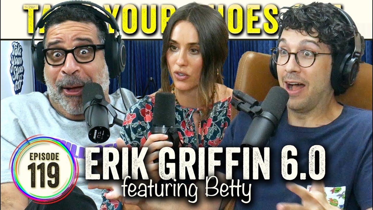 Erik Griffin 6.0 (Comedy & Girlfriends) feat. Betty on TYSO - #119