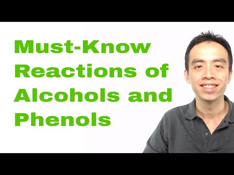 Must-Know Alcohol Reactions and Phenol Reactions: Organic Chemistry