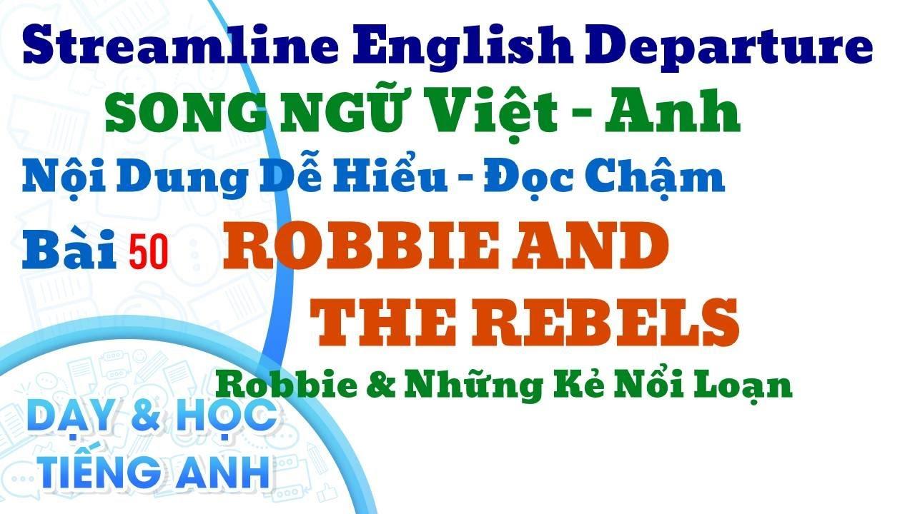 Unit 50. Robbie and The rebels.  Robbie & Những Kẻ Nổi Loạn.