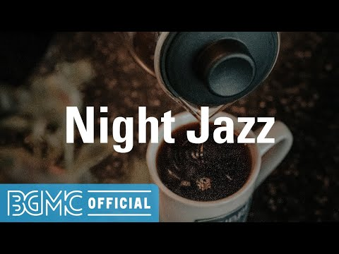 Night Jazz: Lounge Relaxing Jazz Music - Instrumental Music for Chill, Relax and to Take a Break